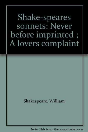 Shake-speares sonnets 1609: Never before imprinted (A: Shakespeare, William (Arranged