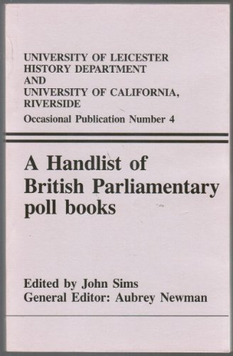 9780906696040: A handlist of British Parliamentary poll books (Occasional publication / University of Leicester, History Department and University of California, Riverside)