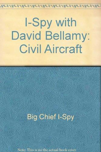9780906710234: I-Spy with David Bellamy: Civil Aircraft