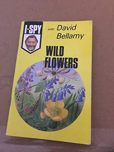 9780906710456: I-Spy with David Bellamy: Wild Flowers