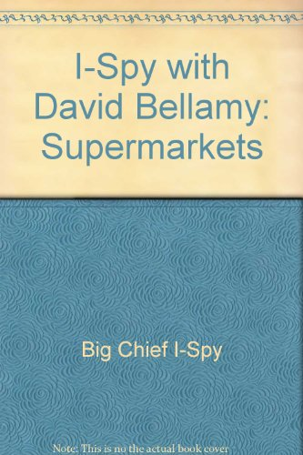 "I-Spy with David Bellamy: Supermarkets (0906710685) by ""Big Chief I-Spy"""