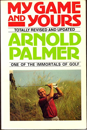 My Game and Yours: Arnold Palmer: Arnold Palmer