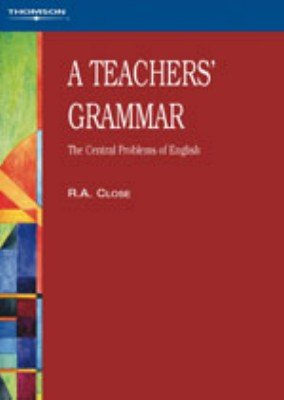 9780906717486: A Teachers' Grammar: An Approach to the Central Problems of English
