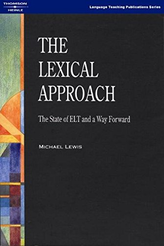 The Lexical Approach the State of ELT and a Way Forward