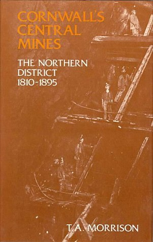 9780906720103: Cornwall's Central Mines: Northern District, 1810-95