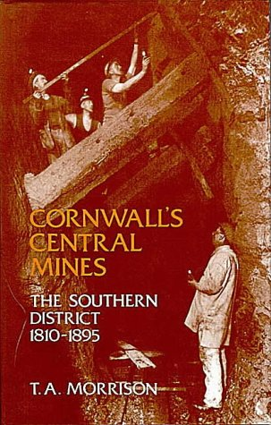 9780906720110: Cornwall's Central Mines: Southern District, 1810-95