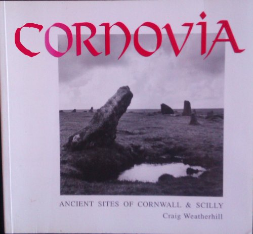 9780906720127: Cornovia: Ancient Sites of Cornwall and Scilly