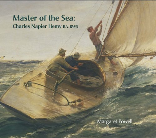 9780906720370: Master of the Sea: Charles Napier Hemy RA, RWS