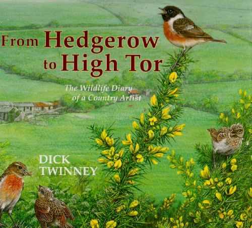9780906720691: From Hedgerow to High Tor: The Wildlife Diary of a Country Artist