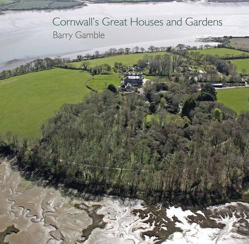 9780906720790: Cornwall's Great Houses and Gardens