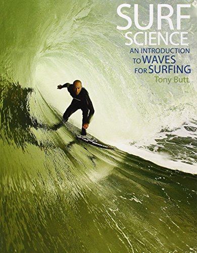 Surf Science: An Introduction to Waves for Surfing: Butt, Tony