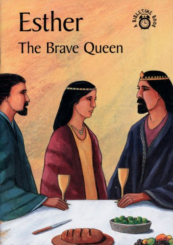 9780906731642: Esther The Brave Queen (Bibletime Books)