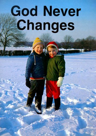 9780906731710: God Never Changes: (Learn about God)