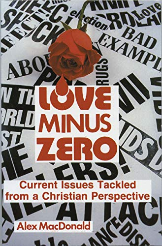 Love Minus Zero: Current Issues Tackled from: MacDonald, Alex