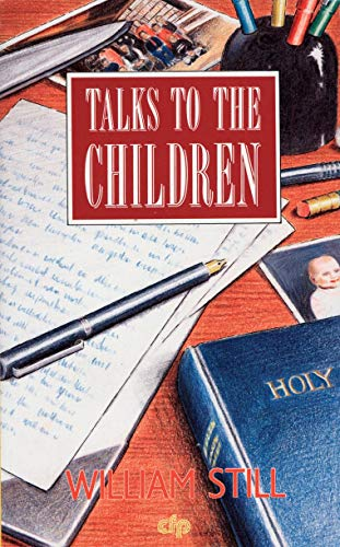 Talks to the Children (0906731992) by William Still