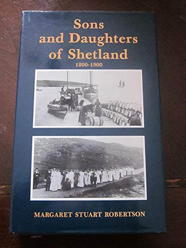 9780906736142: Sons and daughters of Shetland: 1800-1900