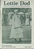 9780906741108: Lottie Dod: Wimbledon Champion and All Rounder Extraordinary