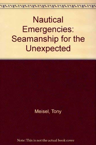 9780906754122: Nautical Emergencies: Seamanship for the Unexpected