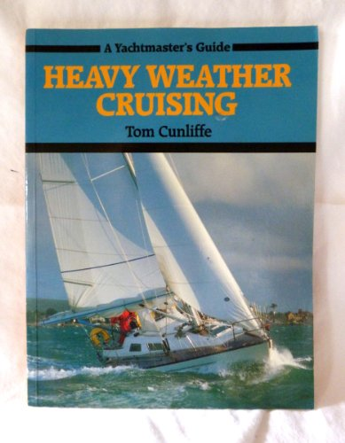 9780906754368: Heavy Weather Cruising
