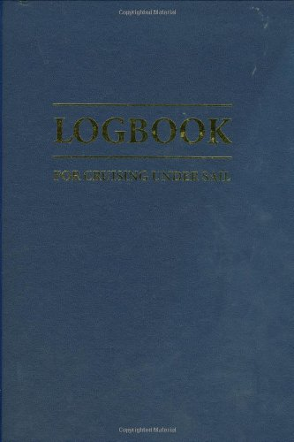 Logbook for Cruising Under Sail (9780906754627) by John Mellor