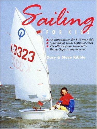 Sailing for Kids: Kibble, Gary, Kibble,