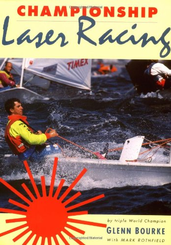 9780906754856: Championship Laser Racing: The Remarkable Truth of Why a Small Change Can Make a Big Difference