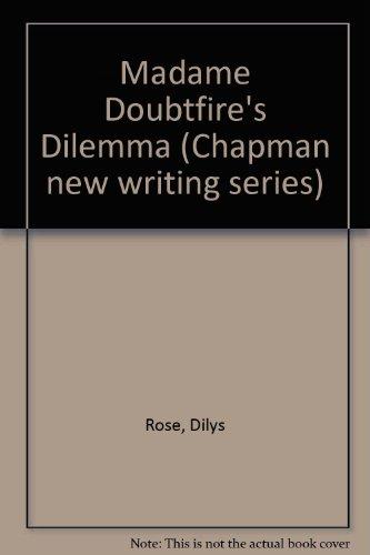 9780906772232: Madame Doubtfire's Dilemma (Chapman new writing series)