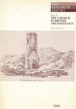 The Church in British Archaeology (CBA Research: Morris, Richard