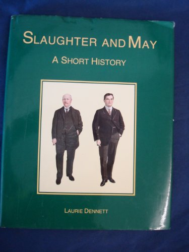 Slaughter and May. A short history: DENNETT, LAURIE