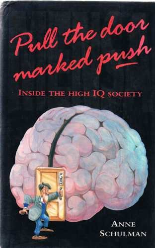 9780906782965: Pull the Door Marked Push: Inside the High I. Q. Society