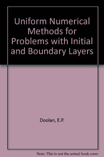 9780906783023: Uniform Numerical Methods for Problems with Initial and Boundary Layers