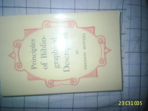 Principles of Bibliographical Description (St. Paul's Bibliographies,: Bowers, Fredson