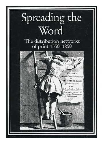 9780906795873: Spreading the Word: Distribution Networks of Print, 1550-1850 (Publishing pathways)