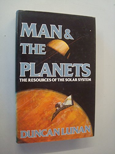 Man and the Planets: Resources of the Solar System