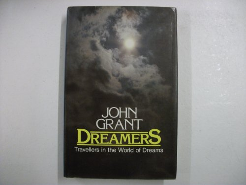 Dreamers: Travellers In the World of Dreams: Grant, John