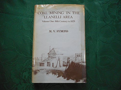 Coal Mining in the Llanelli Area: Sixteenth: Malcolm V. Symons