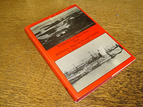 Pembrey and Burry Port, Their Harbours, Shipwrecks and Looters.: John A. Nicholson.