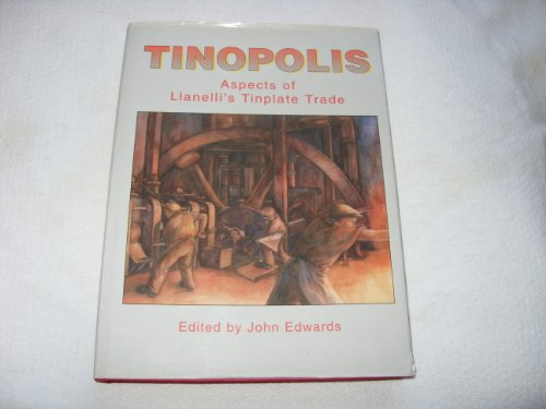 9780906821251: Tinopolis - Aspects of Llanelli 's Tinplate Trade.