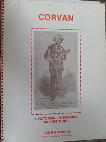 """Corvan"": A Victorian Entertainer and His Songs (0906835135) by Gregson, Keith"