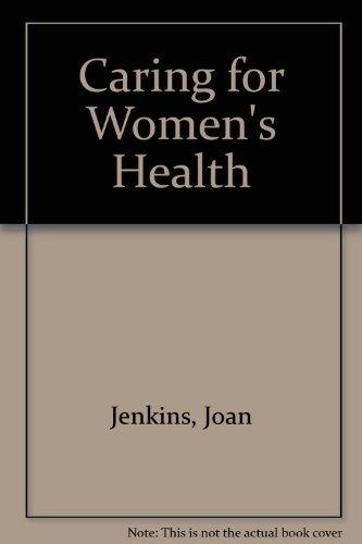Caring for Women's Health: Jenkins, Joan