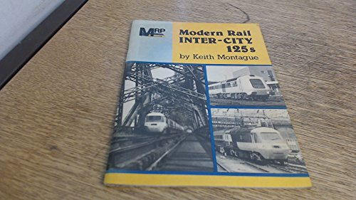 Modern Rail Inter-city 125's: The Book of: Montague, Keith