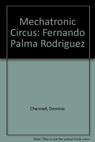 9780906860472: Mechatronic Circus: Fernando Palma Rodriguez