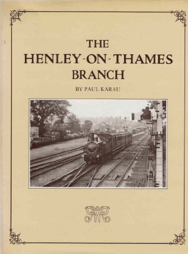Illustrated History of the Henley-on-Thames Branch