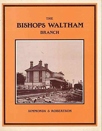 9780906867679: The Bishops Waltham Branch