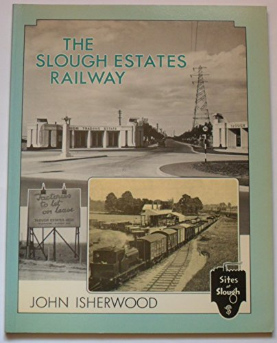 9780906867839: The Slough Estates Railway