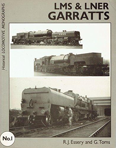 LMS & LNER Garratts (Historical Locomotive Monographs): R. J. Essery