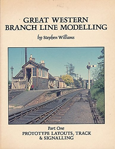 9780906867952: Great Western Branch Line Modelling: Prototype Layouts, Track and Signalling Pt. 1 [Paperback] ]