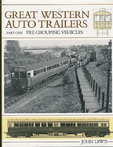 9780906867990: Great Western Railway Auto Trailers: Pre-grouping Vehicles Pt. 1