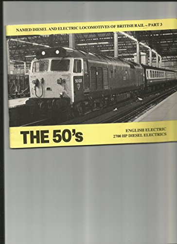 9780906883037: Named Diesel and Electric Locomotives of British Rail: The 50's Pt. 3