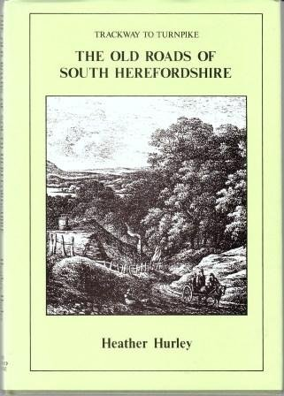 9780906885109: The old roads of South Herefordshire: Trackway to turnpike
